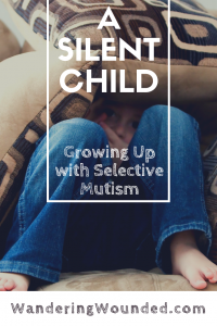 WanderingWounded.com | A Silent Child - Growing Up with Selective Mutism