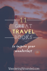 WanderingWounded.com | 11 Top Travel Books to Inspire your Wanderlust