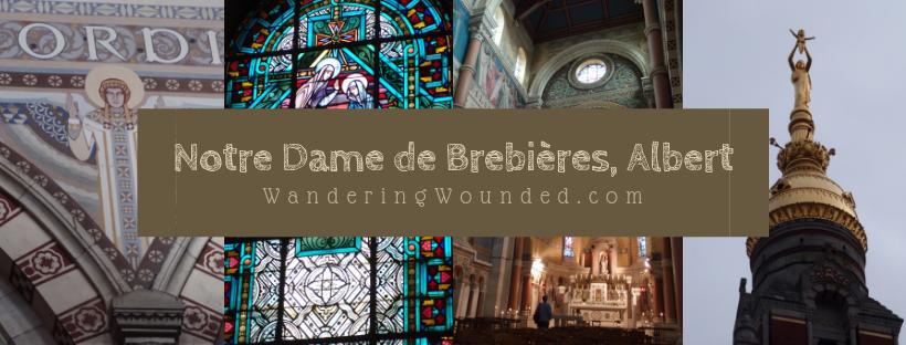 WanderingWounded.com | Notre Dame de Brebières, Albert